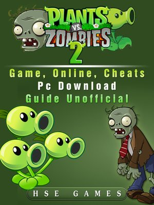 cover image of Plants Vs Zombies 2 Game, Online, Cheats PC Download Guide Unofficial