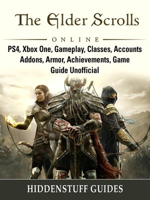 cover image of The Elder Scrolls Online, PS4, Xbox One, Gameplay, Classes, Accounts, Addons, Armor, Achievements, Game Guide Unofficial
