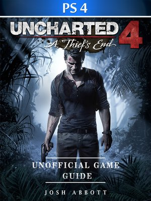 cover image of Uncharted 4 A Thief's End Game PS4 Unofficial Game Guide