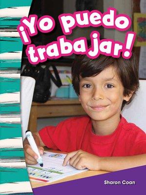 cover image of ¡Yo puedo traba jar!