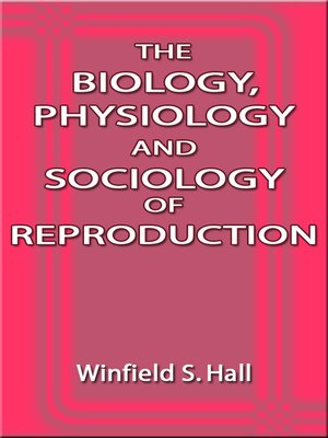 cover image of The Biology, Physiology and Sociology of Reproduction