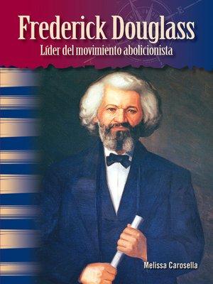 cover image of Frederick Douglass: Líder del movimiento abolicionista