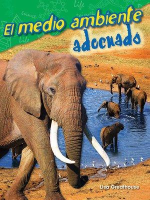cover image of El medio ambiente adecuado