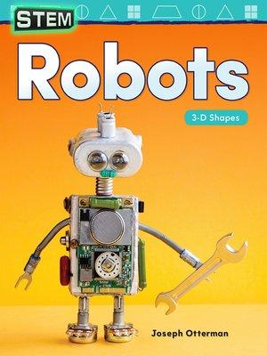 cover image of STEM Robots: 3-D Shapes