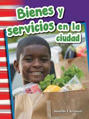 cover image of Bienes y servicios en la ciudad