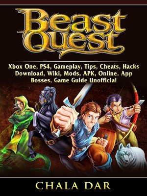 cover image of Beast Quest, Xbox One, PS4, Gameplay, Tips, Cheats, Hacks, Download, Wiki, Mods, APK, Online, App, Bosses, Game Guide Unofficial