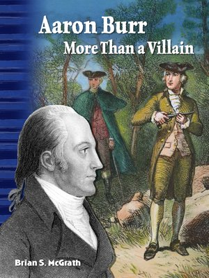 cover image of Aaron Burr: More Than a Villain