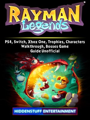 cover image of Rayman Legends, PS4, Switch, Xbox One, Trophies, Characters, Walkthrough, Bosses, Game Guide Unofficial