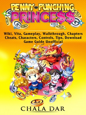 cover image of Penny Punching Princess, Wiki, Vita, Gameplay, Walkthrough, Chapters, Cheats, Characters, Controls, Tips, Download, Game Guide Unofficial