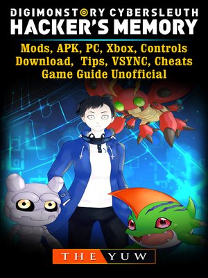 cover image of Digimon Story Cyber Sleuth Hackers Memory, Mods, APK, PC, Xbox, Controls, Download, Tips, VSYNC, Cheats, Game Guide Unofficial