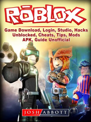 cover image of Roblox Game Download, Login, Studio, Hacks, Unblocked, Cheats, Tips, Mods, APK, Guide Unofficial
