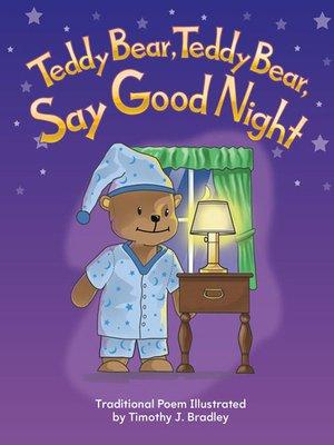 cover image of Teddy Bear, Teddy Bear, Say Good Night