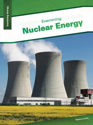 cover image of Examining Nuclear Energy