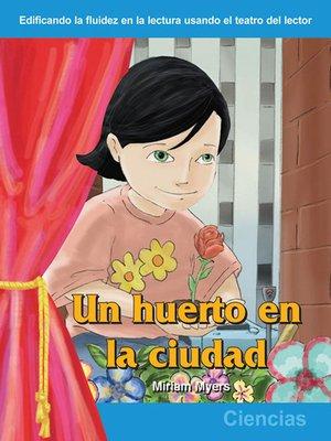 cover image of Un huerto en la ciudad