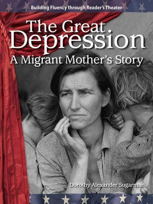 cover image of The Great Depression: A Migrant Mother's Story