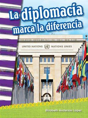 cover image of La diplomacia marca la diferencia