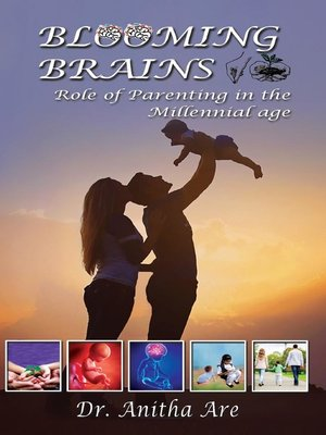 cover image of Blooming Brains: Role of Parenting in the Millennial Age