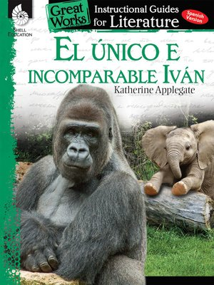 cover image of El Único e incomparable Iván: Instructional Guides for Literatur