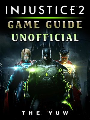 cover image of Injustice 2 Game Guide Unofficial