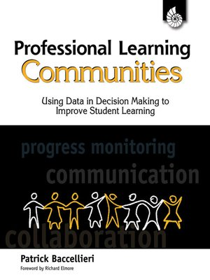 cover image of Professional Learning Communities: Using Data in Decision Making to Improve Student Learning