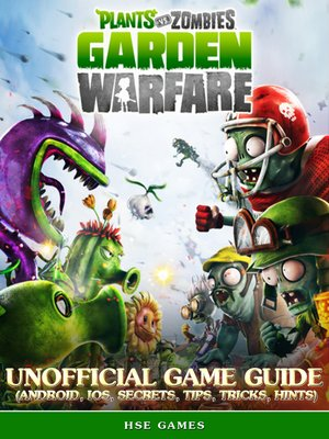 cover image of Plants vs Zombies Garden Warfare Unofficial Game Guide
