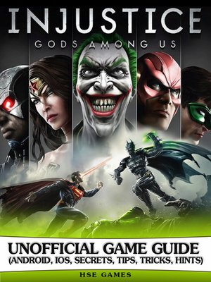 cover image of Injustice Gods Among Us Unofficial Game Guide