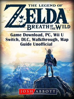 cover image of The Legend of Zelda Breath of the Wild Game Download, PC, Wii U, Switch, DLC, Walkthrough, Map, Guide Unofficial