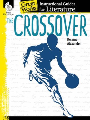 cover image of The Crossover: Instructional Guides for Literature