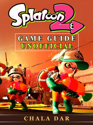 cover image of Splatoon 2 Game Guide Unofficial