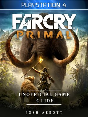 cover image of Far Cry Primal Playstation 4 Unofficial Game Guide