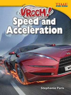 cover image of Vroom! Speed and Acceleration