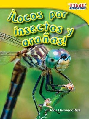cover image of ¡Locos por insectos y arañas!