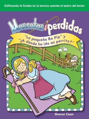 """cover image of Mascotas perdidas: """"La pequeña Bo Pip"""" y """"¿A dónde ha ido my perrito?"""""""