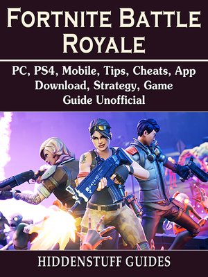 cover image of Fortnite Battle Royale, PC, PS4, Mobile, Tips, Cheats, App, Download, Strategy, Game Guide Unofficial