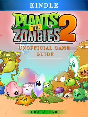 cover image of Plants Vs Zombies 2 Kindle Unofficial Game Guide