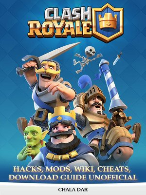 cover image of Clash Royale Hacks, Mods, Wiki, Cheats, Download Guide Unofficial