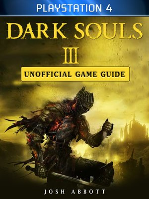 cover image of Dark Souls III Playstation 4 Unofficial Game Guide