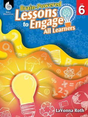 cover image of Brain-Powered Lessons to Engage All Learners Level 6