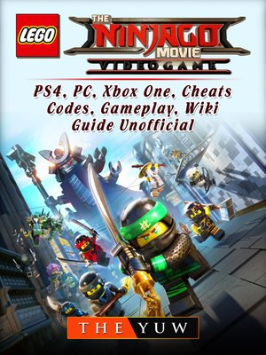 cover image of The Lego Ninjago Movie Video Game, PS4, PC, Xbox One, Cheats, Codes, Gameplay, Wiki, Guide Unofficial