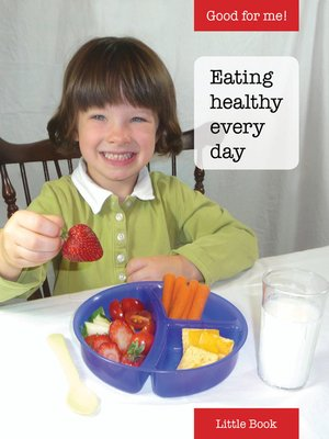 cover image of Good for Me!: Eating healthy every day