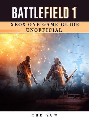 cover image of Battlefield 1 Xbox One Unofficial Game Guide
