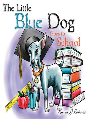 cover image of The Little Blue Dog Goes to School