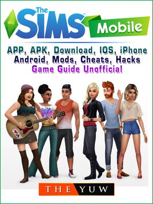 cover image of The Sims Mobile, APP, APK, Download, IOS, iPhone, Android, Mods, Cheats, Hacks, Game Guide Unofficial