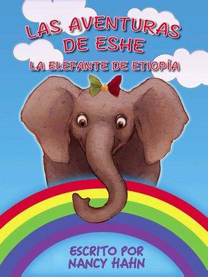 cover image of Las Aventuras de Eshe la Elefante de Etiopía