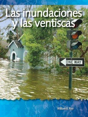 cover image of Las inundaciones y las ventiscas