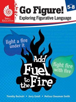 cover image of Go Figure! Exploring Figurative Language, Levels 5-8