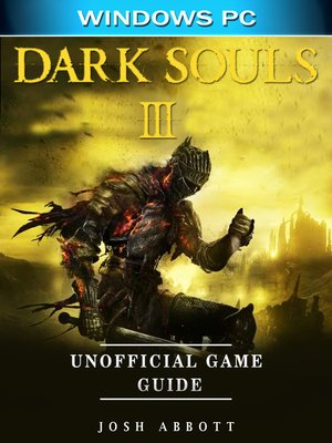 cover image of Dark Souls III Windows PC Unofficial Game Guide