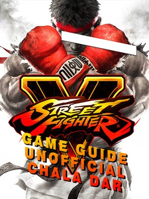 cover image of Street Fighter 5 Unofficial Game Guide
