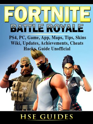 cover image of Fortnite Battle Royale, PS4, PC, Game, App, Maps, Tips, Skins, Wiki, Updates, Achievements, Cheats, Hacks, Guide Unofficial