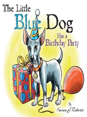 cover image of The Little Blue Dog Has a Birthday Party